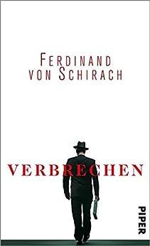 Verbrechen: Stories von [Schirach, Ferdinand von]