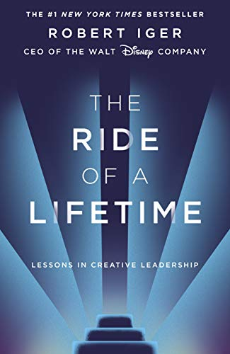 The Ride of a Lifetime: Lessons in Creative Leadership from the CEO of the Walt Disney Company (English Edition)