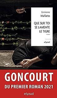 Que sur toi se lamente le Tigre - Prix Goncourt du premier roman 2021