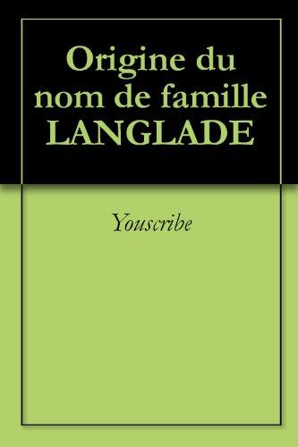 Origine du nom de famille LANGLADE (Oeuvres courtes) par Youscribe