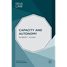 Capacity and Autonomy (Focus on Social Work Law) by Robert Johns (2014-06-13)