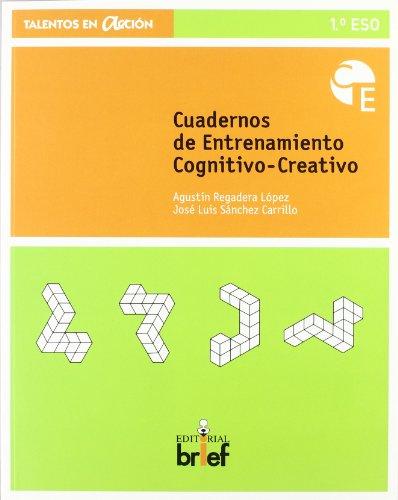 Cuaderno de entrenamiento cognitivo-creativo (1.º ESO) (Talentos en Acción) por Agustín Regadera López