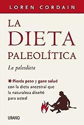 La dieta paleolítica (Nutrición y dietética) (Spanish Edition)