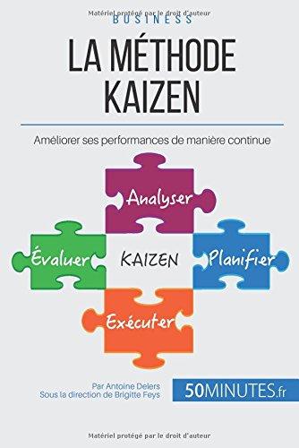La mthode Kaizen: Amliorer ses performances de manire continue