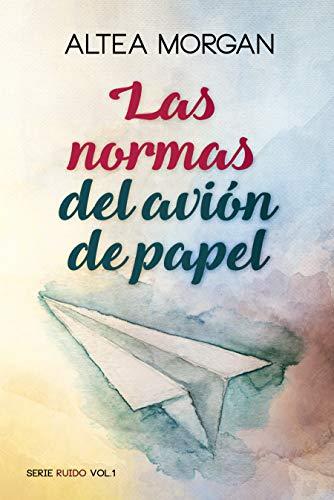 Las normas del avión de papel (Ruido nº 1) de [Morgan, Altea]