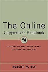 The Online Copywriter's Handbook: Everything You Need to Know to Write Online Copy That Sells by Robert W. Bly (2002-02-20)