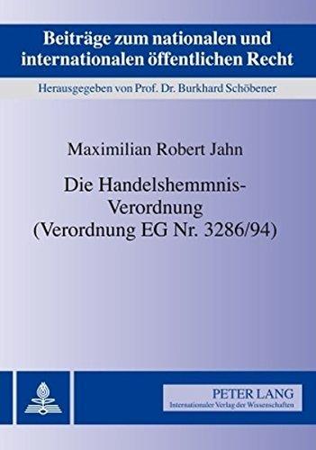 Die Handelshemmnis-Verordnung (Verordnung EG Nr. 3286/94) (Beitr????ge zum nationalen und internationalen ????ffentlichen Recht) (German Edition) by Maximilian Robert Jahn (2009-10-29)