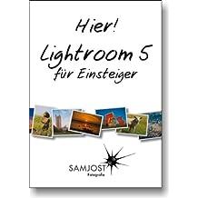 Hier! Lightroom 5 für Einsteiger