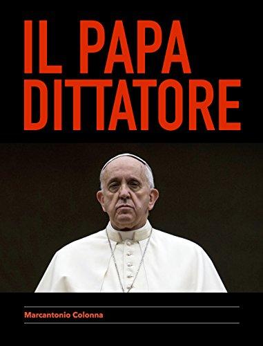 Il Papa Dittatore (Italian Edition) por Marcantonio Colonna
