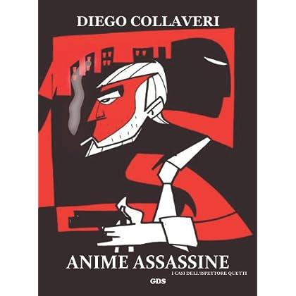 Anime Assassine - I Casi Dell'ispettore Quetti (Ombre E Misteri)
