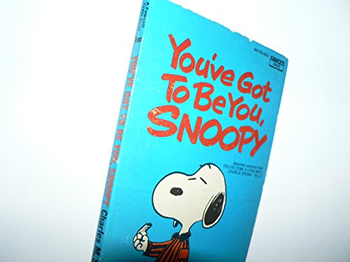 [(You'Ve Got to be You, Snoopy : Selected Cartoons from You'Ve Come a Long Way, Charlie Brown, Vol. 2)] [By (author) Charles M Schulz] published on (June, 1971) par Charles M Schulz