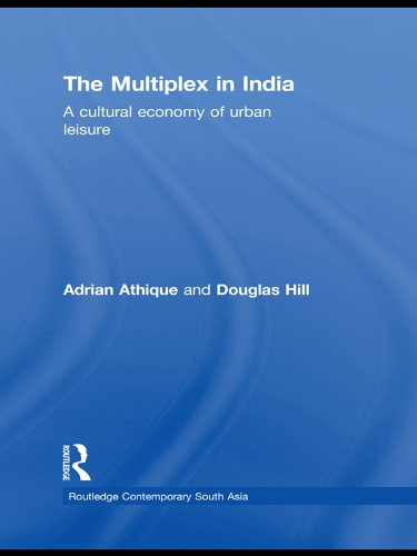 the-multiplex-in-india-a-cultural-economy-of-urban-leisure-routledge-contemporary-south-asia-series