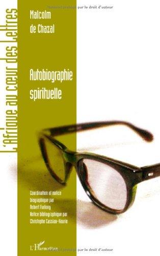 Autobiographie spirituelle par Malcolm de Chazal