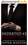 Second Debt (Indebted Book 3) (English Edition)