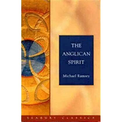 [(The Anglican Spirit)] [By (author) Arthur Michael Ramsey ] published on (January, 2005)