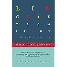 Letras, números e incógnitas: estudio de las voces aritmético-algebraicas del Renacimiento (Lingüística Iberoamericana nº 66) (Spanish Edition)