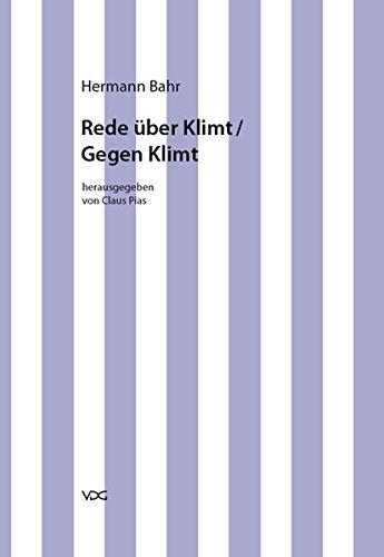Hermann Bahr / Kritische Schriften in Einzelausgaben: Hermann Bahr / Rede über Klimt /Gegen Klimt: Kritische Schriften in Einzelausgaben
