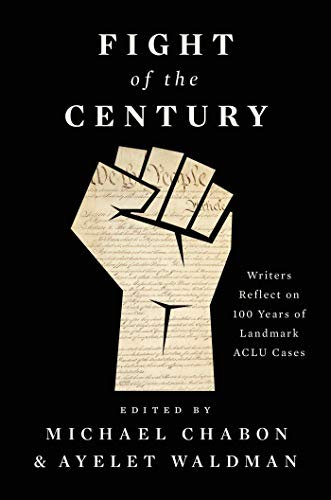 Fight of the Century: Writers Reflect on 100 Years of Landmark ACLU Cases (English Edition)