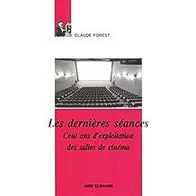 Les dernières séances: Cent ans d'exploitation des salles de cinéma