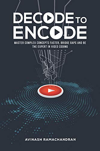 Decode to Encode: Master Complex Concepts Faster, Bridge Gaps and Be the Expert in Video Coding -
