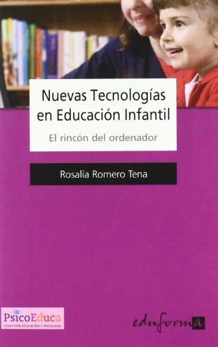 Nuevas Tecnologias En Educacion Infantil.  El Rincón Del Ordenador (Psicologia Y Educacion) por Rosalia Romero Tena