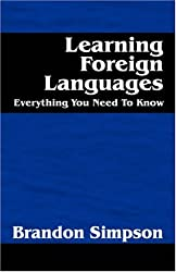 Learning Foreign Languages: Everything You Need to Know