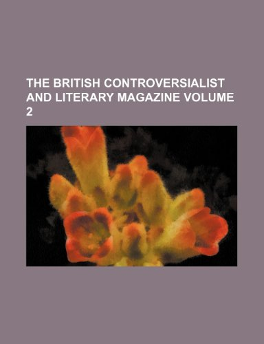 The British controversialist and literary magazine Volume 2