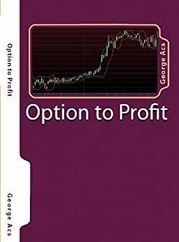 Option to Profit: Making your Portfolio Work for You (English Edition) par [Acs, George]