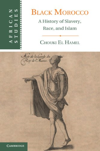 Black Morocco: A History of Slavery, Race, and Islam (African Studies Book 123) (English Edition)