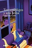 Tres ombligos y una bolsa (Libros Solidarios)
