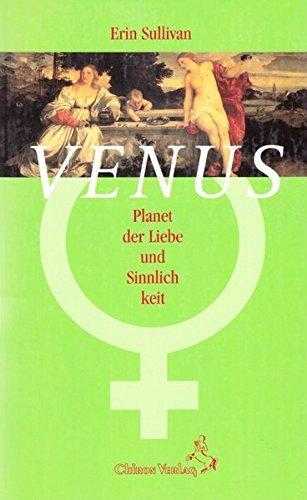 Venus, Planet der Liebe und Sinnlichkeit (Standardwerke der Astrologie)