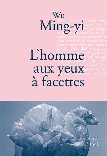 L'homme aux yeux à facettes: Traduit du chinois (Taïwan) par Gwennaël Gaffric
