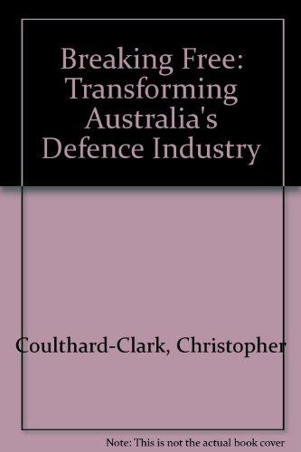 breaking-free-transforming-australias-defence-industry
