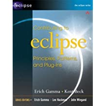 Contributing to Eclipse: Principles, Patterns, and Plug-Ins 1st edition by Gamma, Erich, Beck, Kent (2003) Paperback