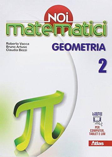 Noi matematici. Geometria. Per la Scuola media. Con e-book. Con espansione online: 2