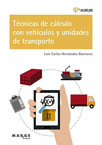 Técnicas de cálculo con vehículos y unidades de transporte. Aurum 1D (Biblioteca de logística) (Spanish Edition)