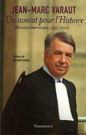 Un avocat pour l'histoire par Jean-Marc Varaut