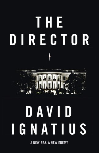 The Director: Written by David Ignatius, 2014 Edition, Publisher: Quercus [Hardcover]