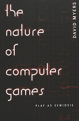 The Nature of Computer Games: Play as Semiosis (Digital Formations)