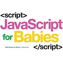 JavaScript for Babies (Web Design for Babies, Band 3)