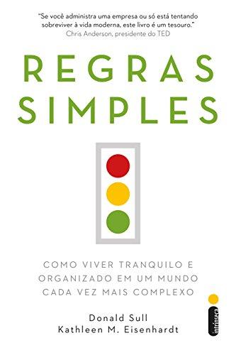 Regras simples: Como viver tranquilo e organizado em um mundo cada vez mais complexo (Portuguese