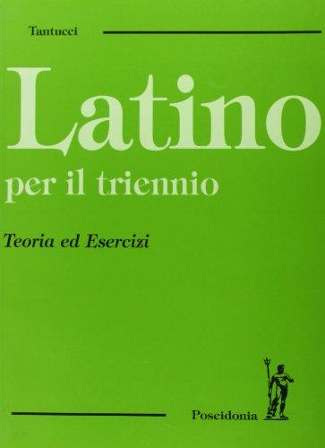 Latino per il triennio. Teoria ed esercizi. Per i Licei e gli Ist. Magistrali