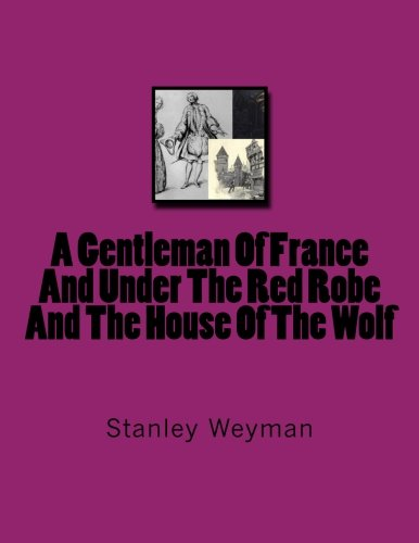 Wolf Robe (A Gentleman Of France And Under The Red Robe And The House Of The Wolf)