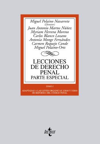 Lecciones de Derecho penal. Parte especial: Tomo I. Adaptadas a las leyes orgánicas 2/2010 y 5/2010 de reforma del Código Penal (Derecho - Biblioteca Universitaria De Editorial Tecnos)