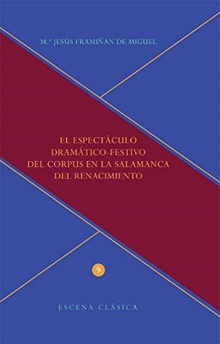 El espectáculo dramático-festivo del Corpus en la Salamanca del Renacimiento (Escena clásica nº 9)