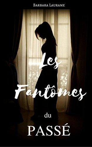 Les Fantômes Du Passé (2018) - Barbara LAURAME