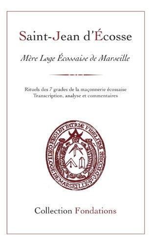 Saint Jean d'Ecosse, Mre loge cossaise de Marseille
