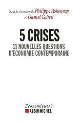 5 crises - 11 nouvelles questions d'économie