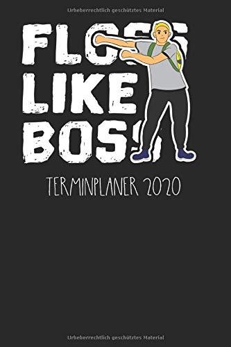 FLOSS LIKE BOSS Terminplaner 2020: Zahnseide - Boss - Tanz - Chef,  Terminplaner, Wochenplaner, Monatsplaner 6 x 9 Zoll (ca. DIN A5) I 161 Seiten