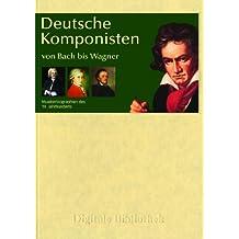 Deutsche Komponisten von Bach bis Wagner